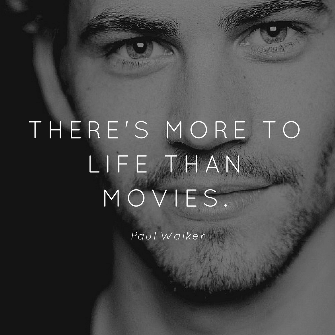 paul walker Quote On Life