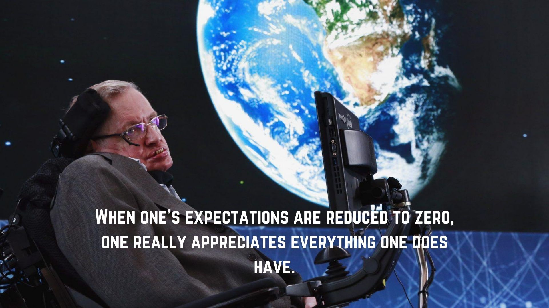 When one's expectations are reduced to zero, one really appreciates everything one does have